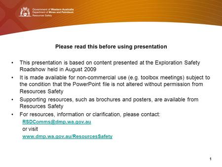 Government of Western Australia Department of Mines and Petroleum Please read this before using presentation This presentation is based on content presented.