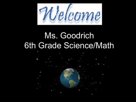 Ms. Goodrich 6th Grade Science/Math