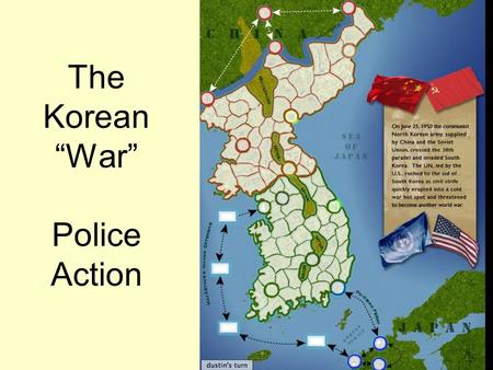 "The Korean ""War"" Police Action. North and South Korea Just like Germany was divided into sections following WWII, Korea was divided into two parts."