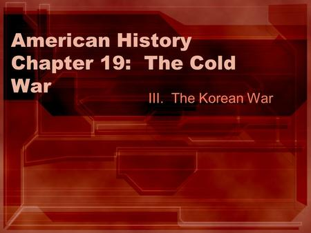 American History Chapter 19: The Cold War