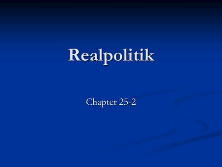 """an introduction to nationalism and realpolitik in germany and italy Nationalism in europe, italian and german unification  known as the """"iron  chancellor"""" for his realpolitik and his powerful rule 27 leaders."""