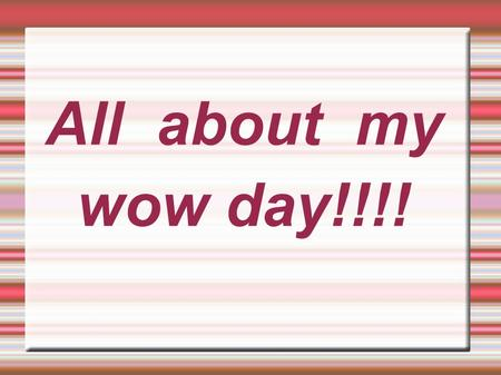 All about my wow day!!!!. I LOVE IT ALL But I decided to tell you about walt disney!