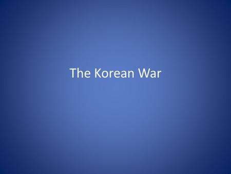 The Korean War. – At the conclusion of World War II in 1945 the Allies agreed to divide Korea temporarily into a Soviet-occupied northern zone and an.