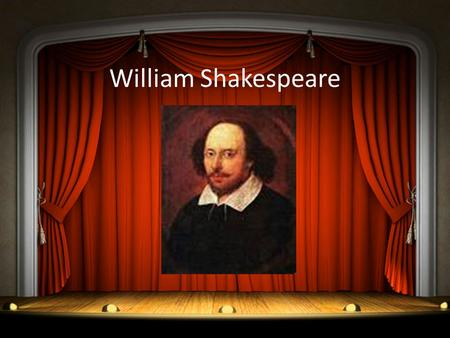 William Shakespeare. The Life and Times of Shakespeare! Born April 23, 1564 in Stratford-upon-Avon (in England), died April 23, 1616 Never gave a single.