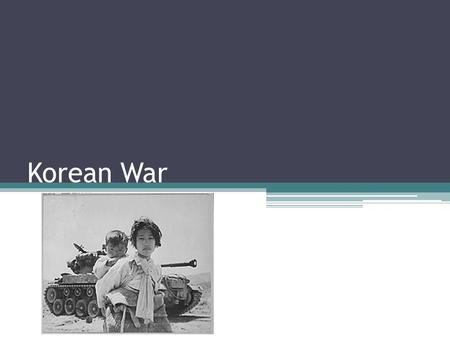 Korean War. The Beginnings of War June 25, 1950 Soviets backed North Korea US backed South Korea The United States was fighting against the spread of.