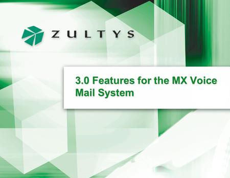 3.0 Features for the MX Voice Mail System. Page 2 Localization Multiple language support for voice mail prompts English (UK) English (USA) Polish German.