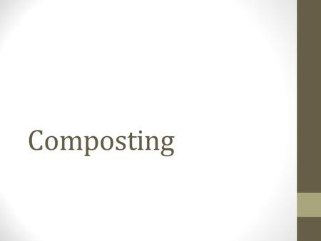 Composting. Definition of Composting / What's Compost Composting, often described as nature's way of recycling, is the biological process of breaking.