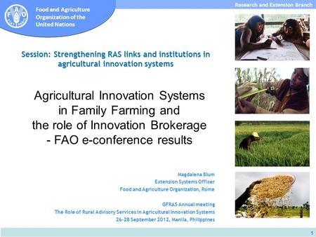Subdirección de Investigación y Extensión Food and Agriculture Organization of the United Nations Research and Extension Branch 1 Session: Strengthening.