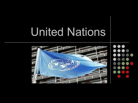 United Nations. What Is the United Nations (UN)? The UN is an organization of 192 nations The countries work together to: Maintain peace and stability.