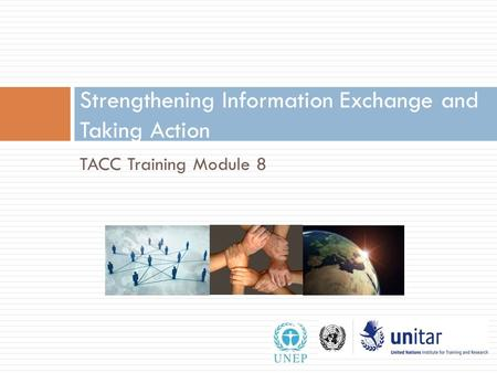 TACC Training Module 8 Strengthening Information Exchange and Taking Action 1.