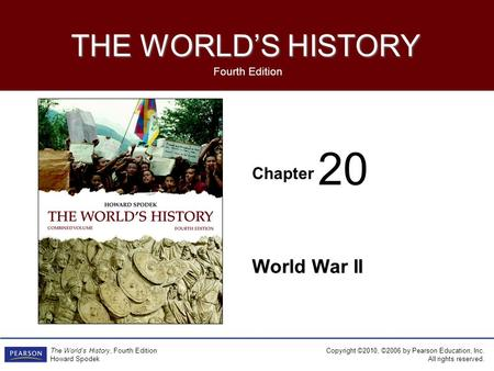 Chapter Fourth Edition THE <strong>WORLD</strong>'S HISTORY Copyright ©2010, ©2006 by Pearson Education, Inc. All rights reserved. The <strong>World</strong>'s History, Fourth Edition Howard.