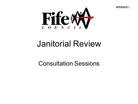 Janitorial Review Consultation Sessions APPENDIX 1.