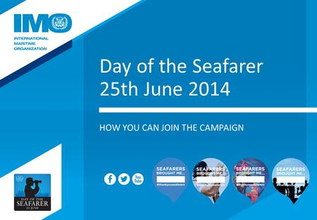 Day of the Seafarer 25th June 2014 HOW YOU CAN JOIN THE CAMPAIGN.