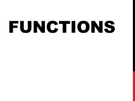 FUNCTIONS. Function call: >>> type(32) The name of the function is type. The expression in parentheses is called the argument of the function. Built-in.
