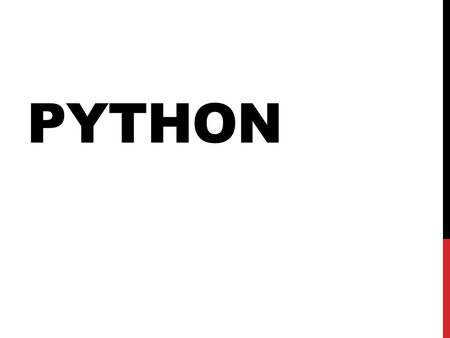 PYTHON. Python is a high-level, interpreted, interactive and object- oriented scripting language. Python was designed to be highly readable which uses.