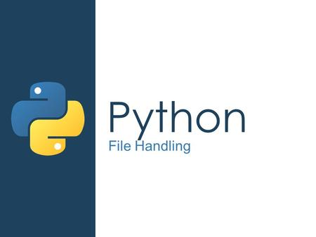Python File Handling. In all the programs you have made so far when program is closed all the data is lost, but what if you want to keep the data to use.