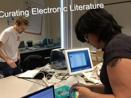 Curating Electronic Literature. Print & e-Lit both involve reading.