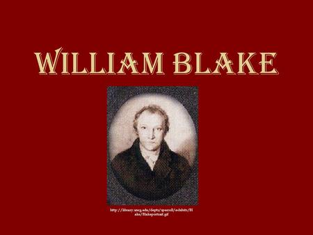 William Blake  ake/Blakeportrait.gif.