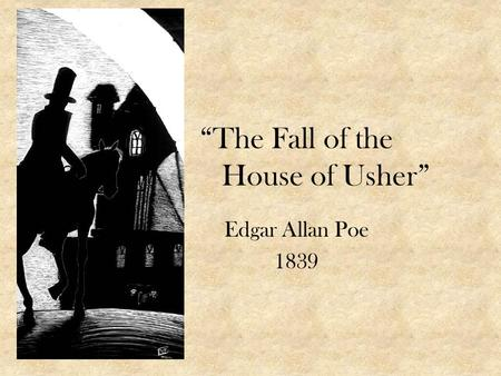 The suspense in the plot of the short story the fall of the house of usher by edgar allan poe