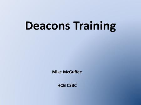 Deacons Training Mike McGuffee HCG CSBC.