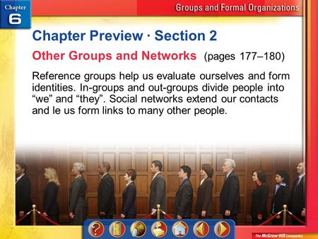 Chapter Preview 2 Chapter Preview · Section 2 Other Groups and Networks (pages 177–180) Reference groups help us evaluate ourselves and form identities.