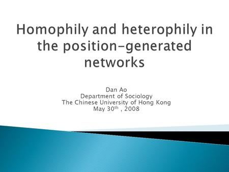 Dan Ao Department of Sociology The Chinese University of Hong Kong May 30 th, 2008.