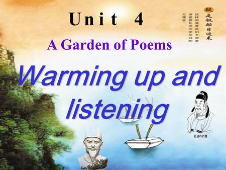 Warming up and listening Unit4 A Garden of Poems.