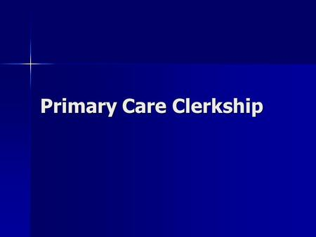 Primary Care Clerkship. Categories Included Primary Care Primary Care Longitudinal Experience Longitudinal Experience Focus on Special Populations Focus.
