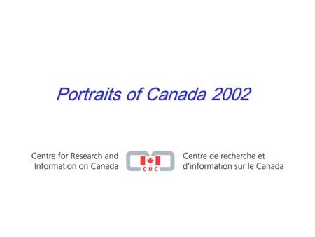 Portraits of Canada 2002. Portraits of Canada CRIC survey conducted by Environics Research Group and CROP. 2,939 adult Canadians were surveyed by telephone.