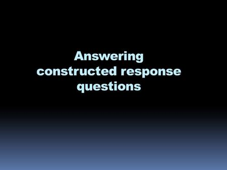 Answering constructed response questions. Constructed response questions (CRQ) is the same as Free response questions (FRQ)
