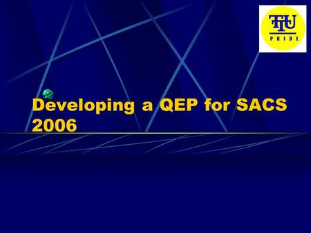 Developing a QEP for SACS 2006. What is the QEP? Quality Enhancement Plan Focused plan for improving student learning 5 year monitoring of progress Identified.