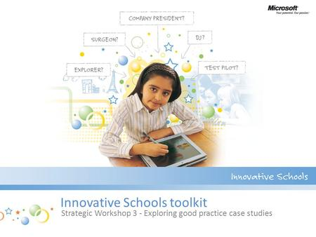 Innovative Schools toolkit Strategic Workshop 3 - Exploring good practice case studies.