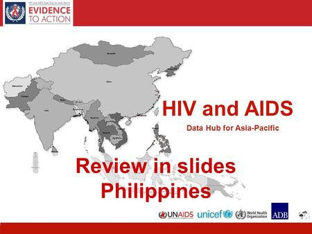HIV and AIDS Data Hub for Asia-Pacific Review in slides Philippines.