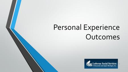 Personal Experience Outcomes 1. Introductions 2 Agenda Introductions Personal Experience Outcomes Overview Your role in supporting Personal Experience.