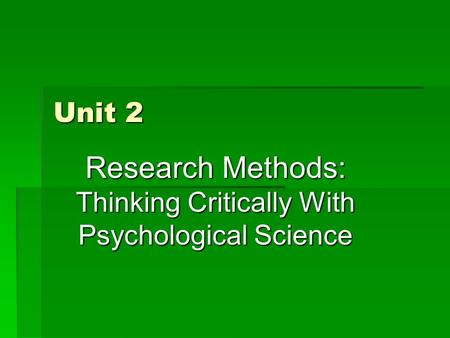 thinking critically with psychological science notes 2) survey a technique for ascertaining the self-reported attitudes, opinions or behaviors of people usually done by questioning a representative, random sample of.