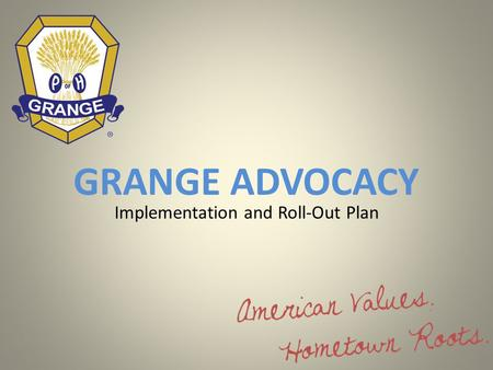 GRANGE ADVOCACY Implementation and Roll-Out Plan.