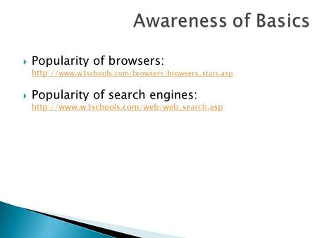  Popularity of browsers:    Popularity of search.