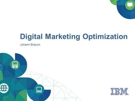 Digital Marketing Optimization Johann Bracun. Digital Marketing Optimization Turns online prospects into repeat customers and loyal advocates Manage ESP.