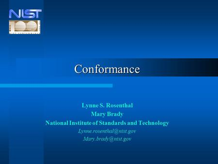 Conformance Lynne S. Rosenthal Mary Brady National Institute of Standards and Technology