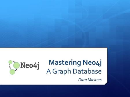 Mastering Neo4j A Graph Database Data Masters. Special Thanks To… Planet Linux Caffe