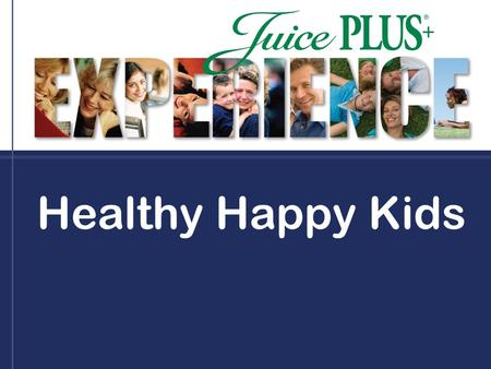 Healthy Happy Kids. Healthy Happy Kids Campaign Vision Statement Creating a healthy community where children and caring adults bring vitality to life!