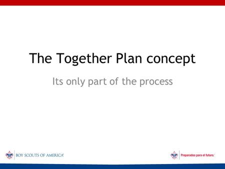 The Together Plan concept Its only part of the process.