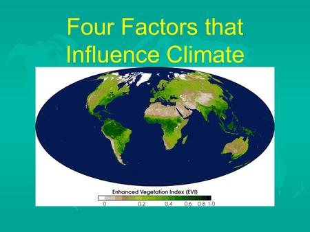 Four Factors that Influence Climate