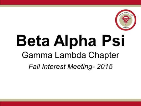 Beta Alpha Psi Gamma Lambda Chapter Fall Interest Meeting- 2015.