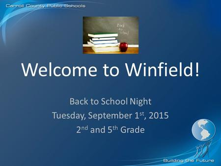 Welcome to Winfield! Back to School Night Tuesday, September 1 st, 2015 2 nd and 5 th Grade.