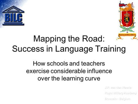 Mapping the Road: Success in Language Training How schools and teachers exercise considerable influence over the learning curve.