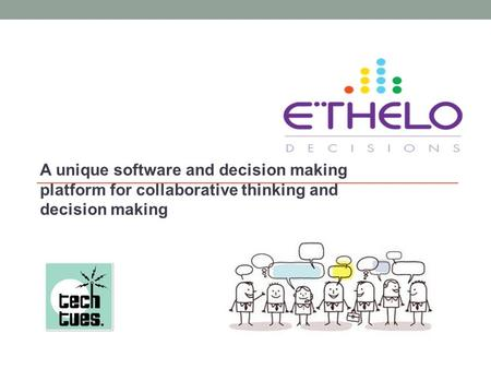 A unique software and decision making platform for collaborative thinking and decision making.