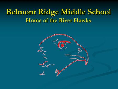 Belmont Ridge Middle School Home of the River Hawks.