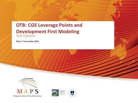 OTB: CGE Leverage Points and Development First Modeling Tara Caetano Date: 7 November 2014.