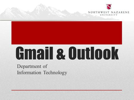 Gmail & Outlook Department of Information Technology.